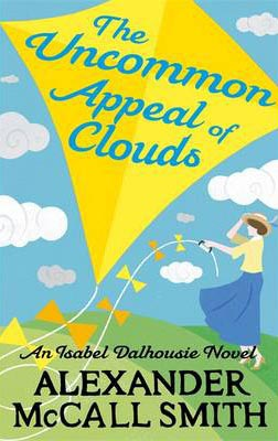 Uncommon Appeal Of Clouds -  Alexander Mccall Smith - 9780349138763