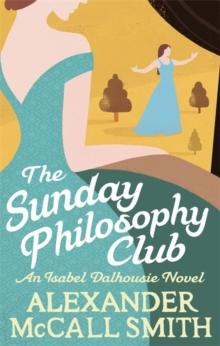 Sunday Philosophy Club -  Alexander Mccall Smith - 9780349139418