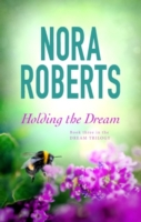 Holding The Dream. -  Nora Roberts - 9780349411705