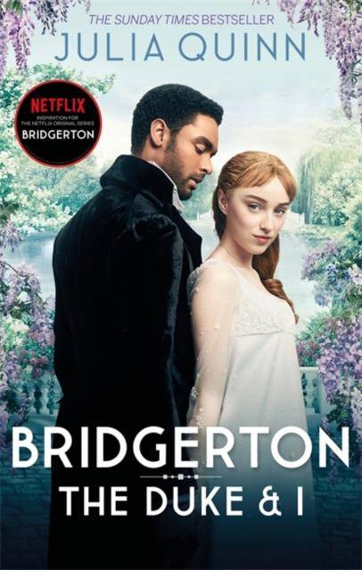 Bridgerton: The Duke and I (Bridgertons Book 1) : The Sunday Times bestselling inspiration for the Netflix Original Series Bridgerton - 9780349429212