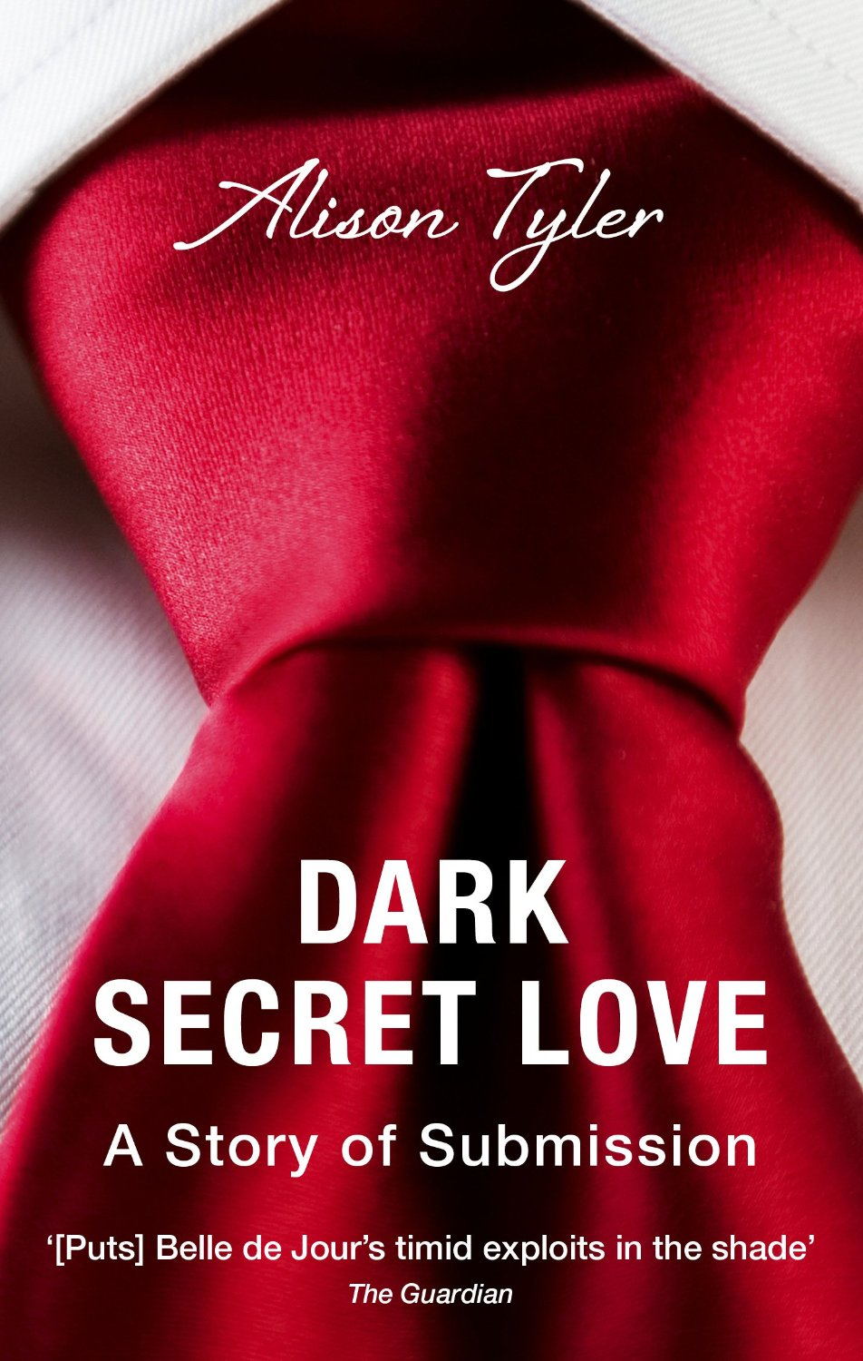 Dark Secret Love: A Story of Submission -  Alison Tyler - 9780352347534