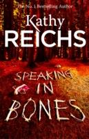 SPEAKING IN BONES -  Kathy Reichs - 9780434021208