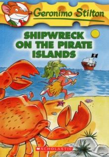 GERONIMO STILTON - 18 - SHIPWRECK ON THE PIRATE ISLANDS -  Geronimo Stilton - 9780439691413