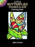 Little Butterflies Stained Glass Colouring Book -  John Green - 9780486270104