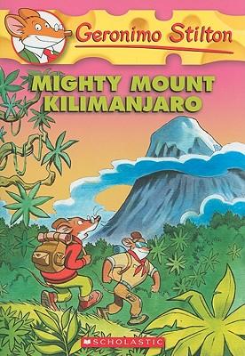 GERONIMO STILTON - 41 - MIGHTY MOUNT KILIMANJARO -  Geronimo Stilton - 9780545103718