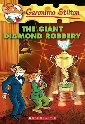 GERONIMO STILTON - 44 - GIANT DIAMOND ROBBERY -  Geronimo Stilton - 9780545103763
