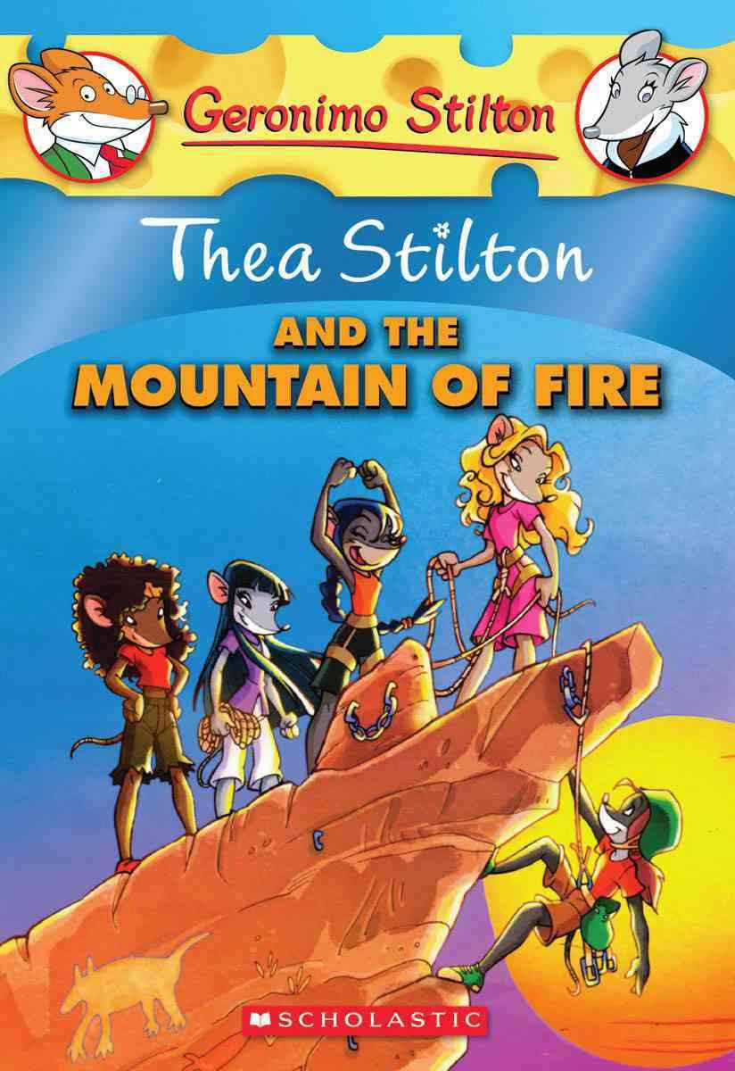 GS THEA STILTON - 02 - AND THE MOUNTAIN OF FIRE -  Geronimo Stilton - 9780545150606