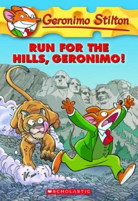 GERONIMO STILTON - 47 - RUN FOR THE HILLS GERONIMO -  Geronimo Stilton - 9780545331326
