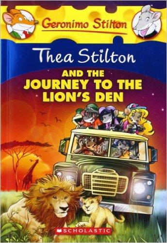 GS THEA STILTON - 17 - AND THE JOURNEY TO THE LIONS DEN -  Geronimo Stilton - 9780545556279