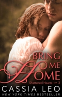 Shattered Hearts 3 - Bring Me Home -  Cassia Leo - 9780552170741