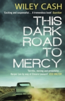 This Dark Road to Mercy - Cash Wiley - 9780552778213