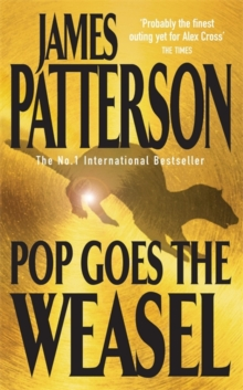Pop Goes the Weasel -  James Patterson - 9780747257905
