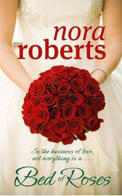 Bed of Roses -  Nora Roberts - 9780749928889