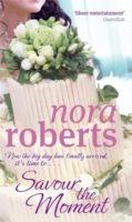 Savour the Moment -  Nora Roberts - 9780749929039