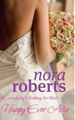 Happy Ever After -  Nora Roberts - 9780749929053