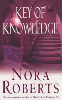 Key Of Knowledge. -  Nora Roberts - 9780749934460