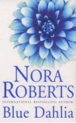 Blue Dahlia -  Nora Roberts - 9780749935337