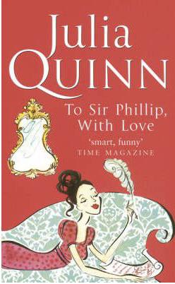To Sir Philip With Love -  Julia Quinn - 9780749936617