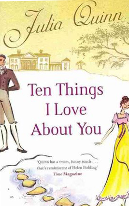 Ten Things I Love About You -  Julia Quinn - 9780749941949