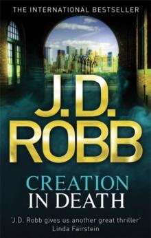 Creation In Death -  J. D. Robb - 9780749958428
