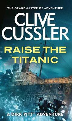 RAISE THE TITANIC -  Clive Cussler - 9780751502985