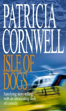 Isle of Dogs -  Patricia Cornwell - 9780751531886
