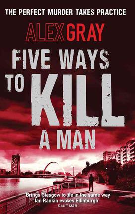 Five Ways to Kill a Man -  Alex Gray - 9780751540789