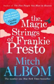 Magic Strings of Frankie Presto - Albom Mitch - 9780751541212