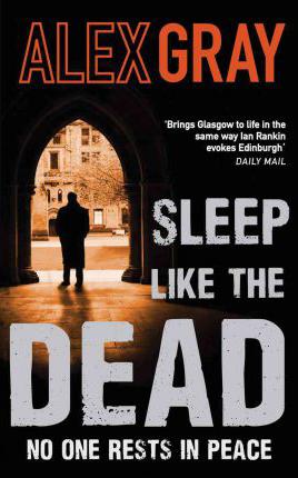 Sleep Like the Dead -  Alex Gray - 9780751543797