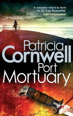Port Mortuary -  Patricia Cornwell - 9780751543926