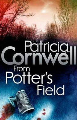 From Potter's Field -  Patricia Cornwell - 9780751544633