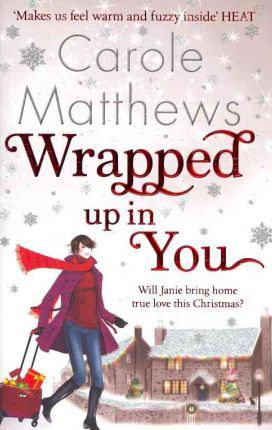 Wrapped Up In You -  Carole Matthews - 9780751545098