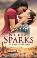 SEE ME -  Nicholas Sparks - 9780751550016
