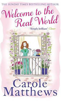 Welcome to the Real World -  Carole Matthews - 9780751551426