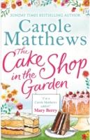 CAKE SHOP IN THE GARDEN -  Carole Matthews - 9780751552157