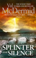 Splinter The Silence -  Val Mcdermid - 9780751563078