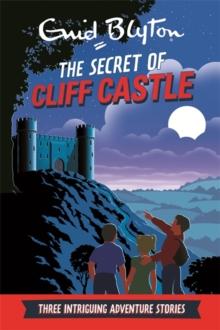 Adventure Collection - Secret Of Cliff Castle - Three Intriguing Adventure Stories -  Enid Blyton - 9780753727034