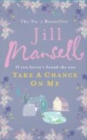 Take a Chance on Me -  Jill Mansell - 9780755328222