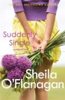 Suddenly Single -  Sheila O'Flanagan - 9780755329953