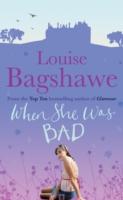 When She Was Bad... -  Louise Bagshawe - 9780755340606