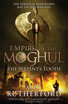 Empire Of The Moghul - Serpents Tooth -  Alex Rutherford - 9780755347650