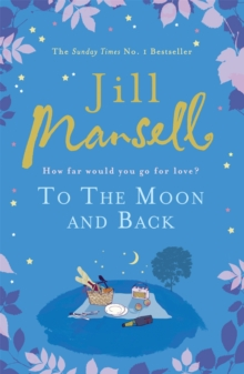 To the Moon and Back -  Jill Mansell - 9780755355815