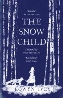 Snow Child -  Eowyn Ivey - 9780755380534