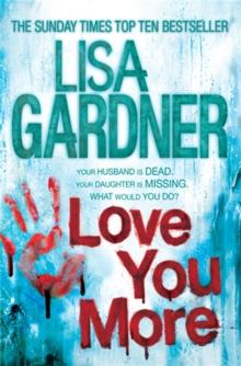 Love You More -  Lisa Gardner - 9780755390632
