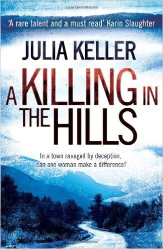 Killing The Hills -  Julia Keller - 9780755392889