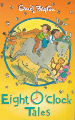 O Clock - Eight O Clock Tales -  Enid Blyton - 9781405228503