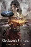 INFERNAL DEVICES - BK3 - CLOCKWORK PRINCESS -  Cassandra Clare - 9781406321340