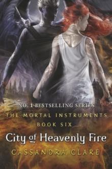 MORTAL INSTRUMENTS - BK6 - CITY OF HEAVENLY FIRE -  Cassandra Clare - 9781406332933