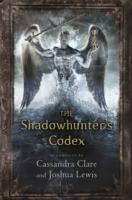 SHADOWHUNTERS CODEX -  Cassandra Clare - 9781406365467