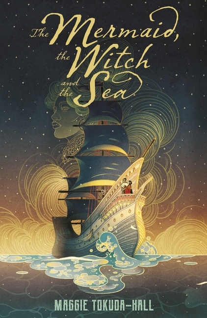 Mermaid, the Witch and the Sea - 9781406395501
